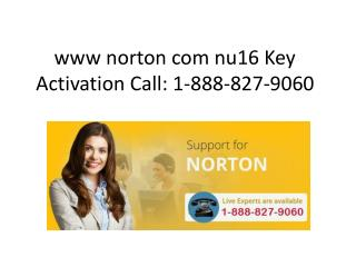 www norton com nu16 Key Activation Call: 1-888-827-9060