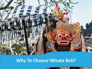Why To Choose Wisata Bali