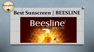 Beesline - satisfactory Best Sunscreen to shield your skin From UV rays