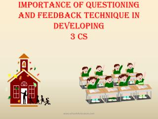 Importance of Questioning and Feedback Technique in developing  3 Cs
