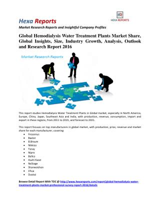 Global Hemodialysis Water Treatment Plants Market Professional Survey Report 2016 By Hexa Reports