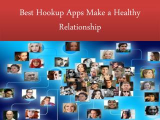 Best Hookup Apps Make a Healthy Relationship