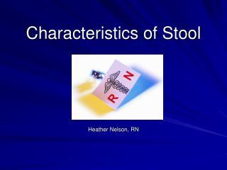 Characteristics of Stool