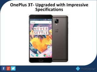 OnePlus 3T- Upgraded with Impressive Specifications