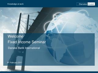 Welcome Fixed Income Seminar
