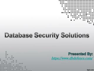 Database Security Solutions by DB Defence