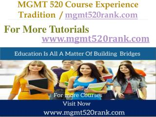 MGMT 520 Course Experience Tradition / mgmt520rank.com