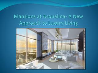 Mansions at Acqualina- A New Approach to Luxury Living