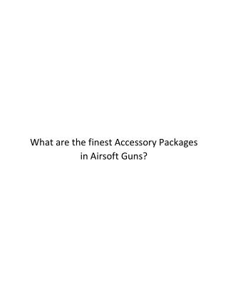 what are the best Accessory Packages in Airsoft Guns?