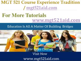 MGT 521 Course Experience Tradition / mgt521aid.com