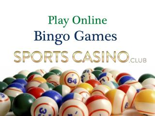 Play Online Bingo Games at Sports Casino.Club