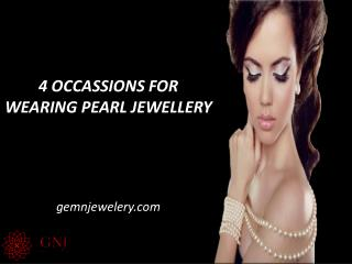 4 OCCASSIONS FOR WEARING PEARL STONE  JEWELLERY