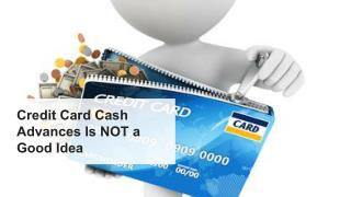 Credit Card Cash Advances Is NOT a Good Idea