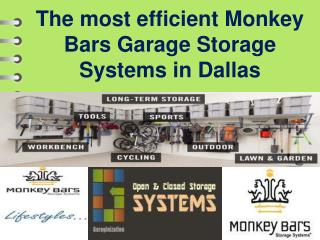 The most efficient Monkey Bars Garage Storage Systems in Dallas