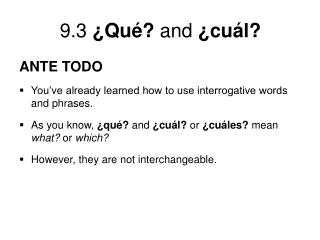 ANTE TODO  You ve already learned how to use interrogative words and phrases.  As you know,  qu  and  cu l or  cu les me