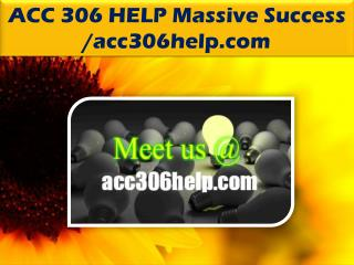 ACC 306 HELP Massive Success /acc306help.com