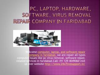 Computer hardware,software, pc virus remove all types services in faridabad