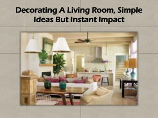Decorating A Living Room, Simple Ideas But Instant Impact