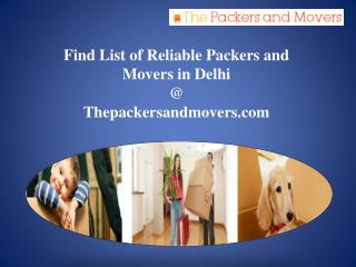 Find List of Reliable Packers and Movers in Delhi @ Thepackersandmovers.com!