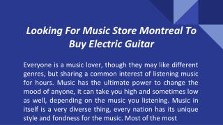 Looking For Music Store Montreal To Buy Electric Guitar