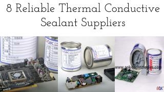 8 reliable thermal conductive sealant suppliers