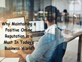 Why Maintaining a Positive Online Reputation is a Must In Today's Business World?
