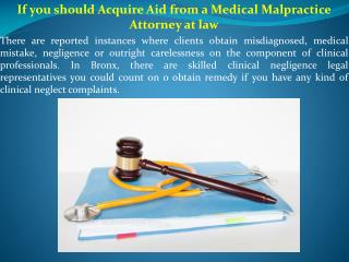 If you should Acquire Aid from a Medical Malpractice Attorney at law