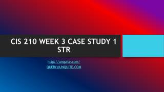 CIS 210 WEEK 3 CASE STUDY 1 STR