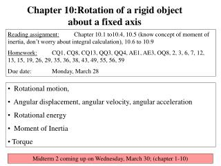 Rotational motion,    Angular displacement, angular velocity, angular acceleration   Rotational energy   Moment of Inert