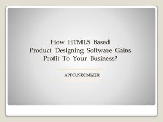 HTML5 Product Design Tool : Helps to Grow your E-store Business Profit