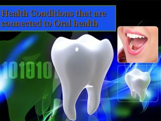 Health conditions that are connected to oral health