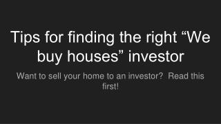 "Tips for finding the right ""we buy houses"" investor - https://alnproperties.com/"