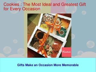 Cookies- Ideal and Great Present for Every Occasion