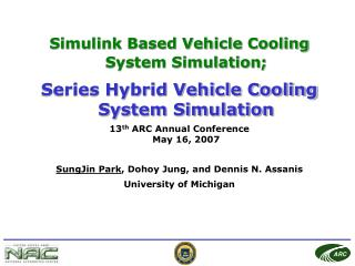 Simulink Based Vehicle Cooling System Simulation;  Series Hybrid Vehicle Cooling System Simulation 13th ARC Annual Confe