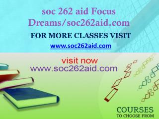 soc 262 aid Focus Dreams/soc262aid.com