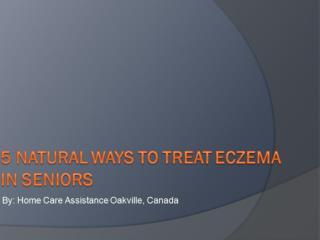 5 Natural Ways to Treat Eczema in Seniors