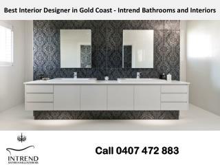Best Interior Designer in Gold Coast - Intrend Bathrooms and Interiors