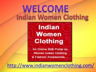 Different Types of Indian Women Clothing – A New Life Wandering