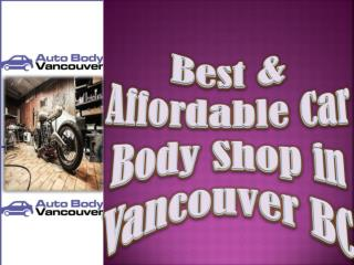 Best & Affordable Car Body Shop in Vancouver BC