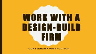 WORK WITH A DESIGN-BUILD FIRM