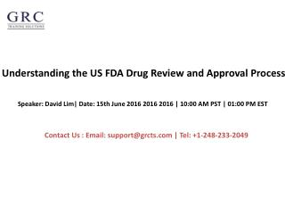 Understanding the US FDA Drug Review and Approval Process