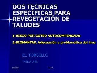 DOS TECNICAS ESPEC FICAS PARA REVEGETACI N DE TALUDES  1-RIEGO POR GOTEO AUTOCOMPENSADO   2-BIOMANTAS. Adecuaci n a prob