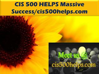 CIS 500 HELPS Massive Success/cis500helps.com