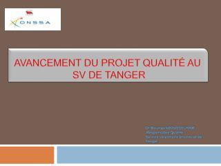 Avancement du projet qualit  au  SV de TANGER
