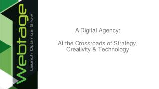 A Digital Agency:  At the Crossroads of Strategy, Creativity & Technology
