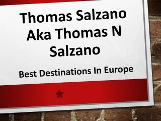 Thomas Salzano aka Thomas N Salzano - Best Destinations in Europe