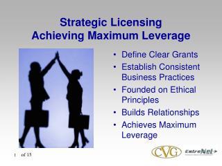 Strategic Licensing  Achieving Maximum Leverage