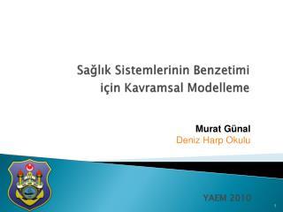 Saglik Sistemlerinin Benzetimi  i in Kavramsal Modelleme
