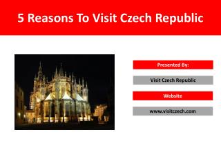 5 Reasons To Visit Czech Republic
