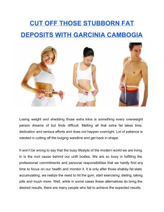 Cut off those stubborn fat deposits with Garcinia Cambogia.pdf